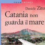PeriPeri - Eventi a Catania - lettera 82 - Catania non guarda il mare - Daniele Zito